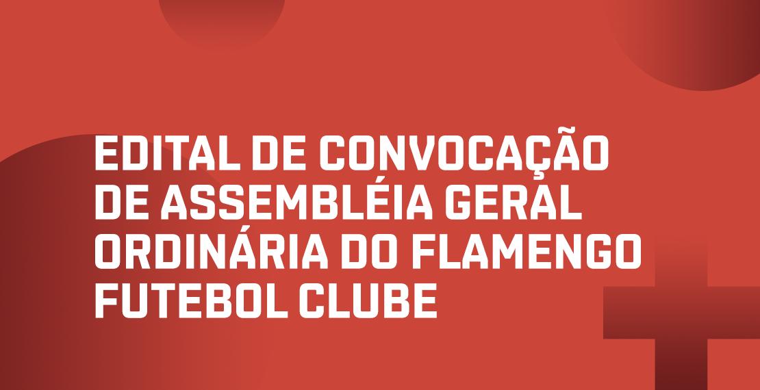 Edital de Convovação de Assembleia Geral Ordinária do Flamengo Futebol Clube